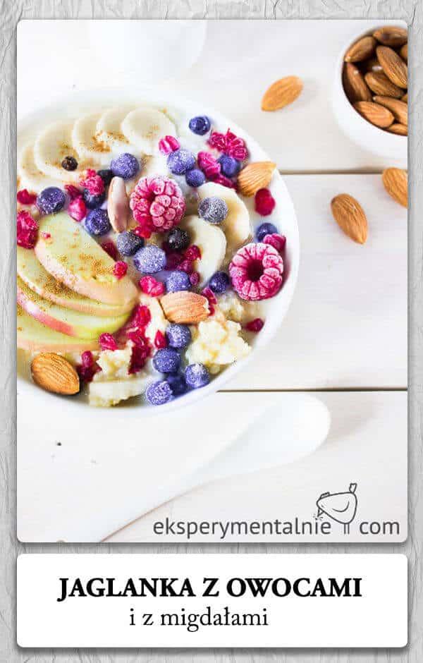 jaglanka z owocami i migdałami